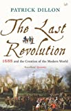 img - for The Last Revolution: 1688 and the Creation of the Modern World book / textbook / text book