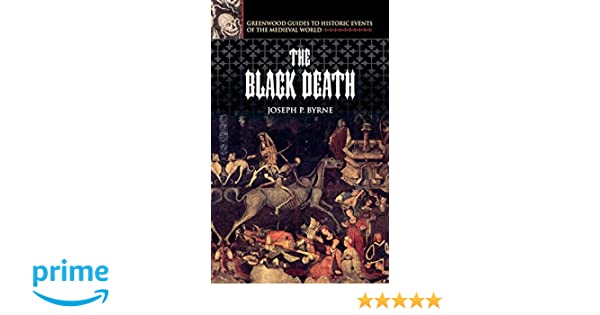 Download! The Black Death Greenwood Guides To Historic Events Of The Medieval World