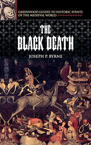 The Black Death (Greenwood Guides to Historic Events of the Medieval World)