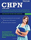 CHPN Study Guide: Exam Review with Practice Test Questions for the Certified Hospice and Palliative Nurse Exam
