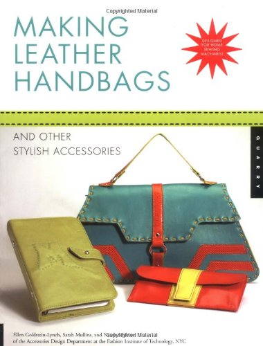 Leather Handbag Patterns (Making Leather Handbags and Other Stylish Accessories)