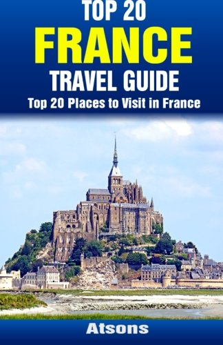 Top 20 Places to Visit in France -