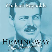 Hemingway: The Homecoming Audiobook by Michael Reynolds Narrated by Allen O'Reilly