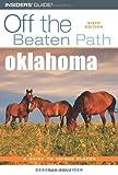Off the Beaten Path Oklahoma, Deborah Bouziden, 0762742070