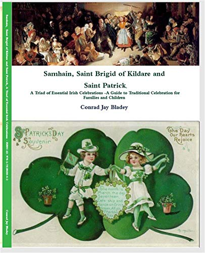 Samhain Saint Brigid of Kildare and Saint Patrick, A Triad of Essential Irish Celebrations: A guide to Traditional Celebration for Families and Children Includes: Stories, Music, Crafts and Much -
