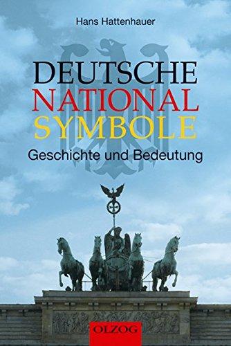 Deutsche Nationalsymbole: Geschichte und Bedeutung