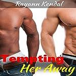 Tempting Her Away | Rayann Kendal