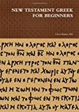New Testament Greek for Beginners, Ma Bouter, 1291632239