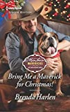 img - for Bring Me a Maverick for Christmas! (Montana Mavericks: The Lonelyhearts Ranch) book / textbook / text book