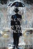 Rogues & Rascals in Goose Pimple Junction (Goose Pimple Junction Mysteries) (Volume 4)