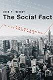 The Social Fact: News and Knowledge in a Networked World (The MIT Press)