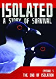 Isolated: A Story of Survival: The End of Isolation
