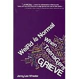 Weird is Normal When Teenagers Grieve