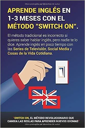 Aprende Inglés En 1 3 Meses Con El Método Switch On El Método Tradicional Es Incorrecto Si Quieres Saber Hablar Inglés Pero Nadie Te Lo Dice Social Media Y Cosas De La