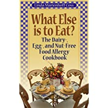 What Else is to Eat? The Dairy-, Egg-, and Nut-Free Food Allergy Cookbook by Linda Marienhoff Coss (2008-09-01)