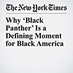 Why 'Black Panther' Is a Defining Moment for Black America | Carvell Wallace