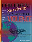 Children Surviving in a World of Violence : 35 Lessons for Students in Grades 5-9, McDaniel, Cammie, 1575430835