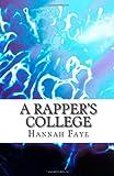 A Rapper's College, Hannah Faye, 1463584679
