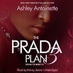 The Prada Plan 3: Green -Eyed Monster   Ashley Antoinette