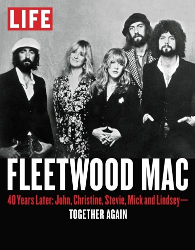 Download LIFE Fleetwood Mac: 40 Years Later: John, Christine, Stevie, Mick and Lindsey - Together Again pdf