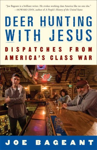 Deer Hunting with Jesus: Dispatches from America's Class War by [Bageant, Joe]