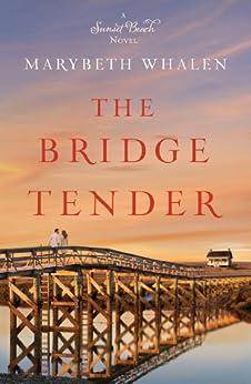 The Bridge Tender (A Sunset Beach Novel Book 4) by [Whalen, Marybeth]