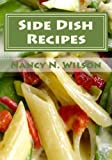 Side Dish Recipes: 60 Great Recipes (Mama's Legacy Series)