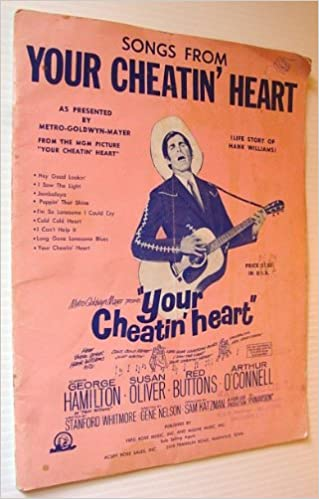 Songs From Your Cheatin Cheating Heart Life Story Of Hank