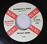 The Easy Riders 45 RPM Saturday's Child / Young In Love