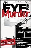 Eye For Murder, An: An Ellie Foreman Mystery (Ellie Foreman Series)