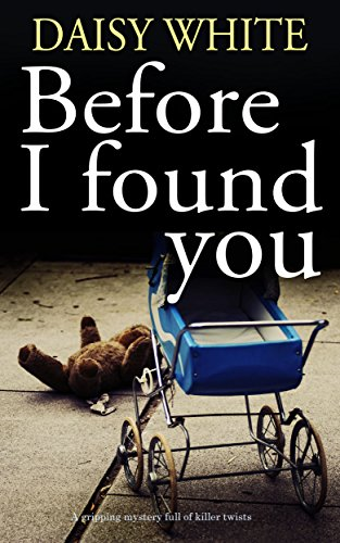 BEFORE I FOUND YOU a gripping mystery full of killer twists cover
