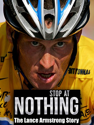 Stop at Nothing: The Lance Armstrong Story (When Record A Story)