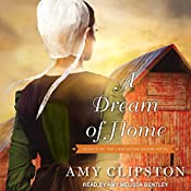 A Dream of Home: Hearts of the Lancaster Grand Hotel, Book 3 | Amy Clipston