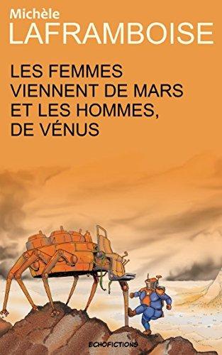 Les femmes viennent de Mars et les hommes de Vénus (French Edition)