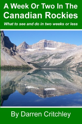 A Week Or Two In The Canadian Rockies: What to see and do in two weeks or (Lake Jasper)