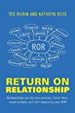 Return on Relationship, Ted Rubin and Kathryn Rose, 1622958209