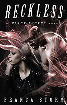 RECKLESS: MC Biker Romance (Black Thorns, #1) by [Storm, Franca]