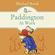 Paddington at Work | Michael Bond