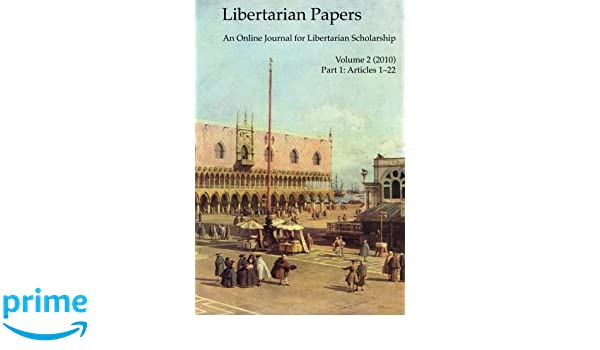 Libertarian Papers, Vol. 2, Part 1 (2010)