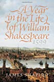 Year in the Life of William Shakespeare 1599, James Shapiro, 0060088737