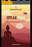 Speak Thai: The Easiest Way to Learn Thai and Speak Immediately! (RocketPack Book 1)
