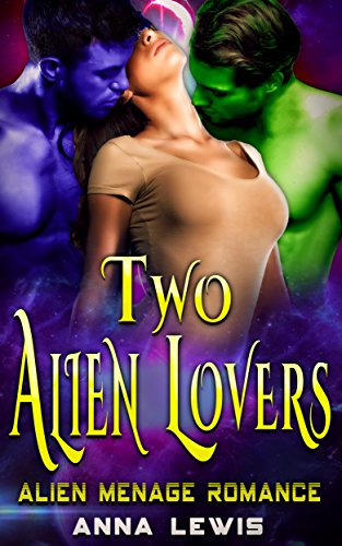 Two Alien Lovers: Alien Menage Romance