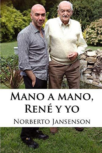 Mano a mano, René y yo Las enseñanzas del mejor ilusionista de la historia  [Jansenson, Norberto - Jansenson, Norberto] (Tapa Blanda)