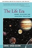 The Life Era, Eric J. Chaisson, 0595007910