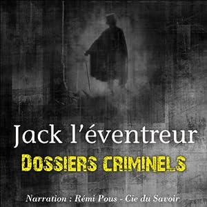Jack l'éventreur (Dossiers criminels) | Livre audio