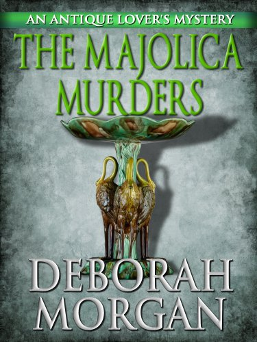 The Majolica Murders (The Antique Lover's Mystery Series Book 5)