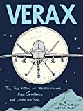 Verax: The True History of Whistleblowers, Drone Warfare, and Mass Surveillance: A Graphic Novel