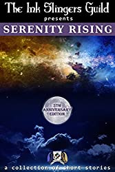 Serenity Rising: (Short Stories) (The Ink Slingers Guild presents Book 5)