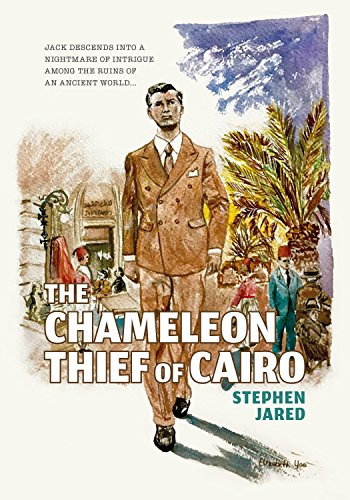 The Chameleon Thief of Cairo by [Jared, Stephen]