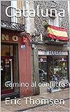 Cataluña: Camino al conflicto